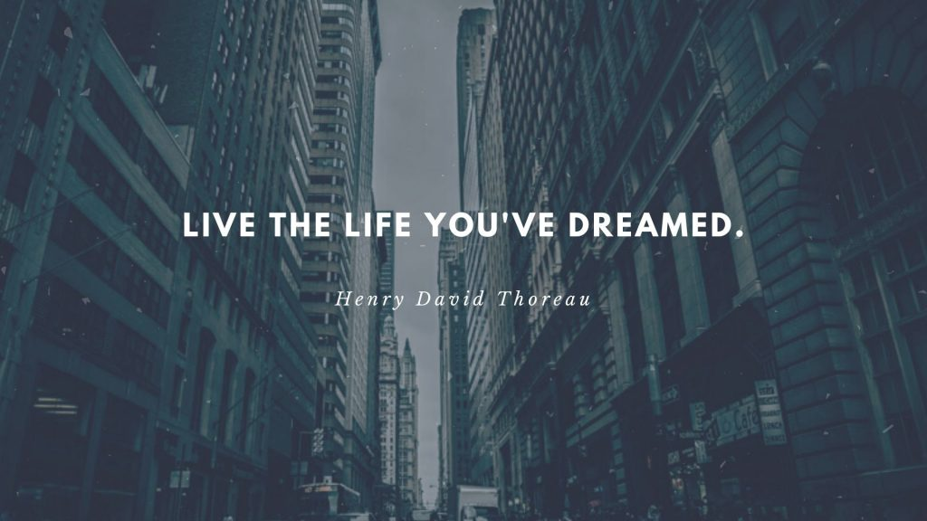 live the life you have dreamed quote